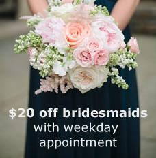 $20 off bridesmaids with weekday appointments